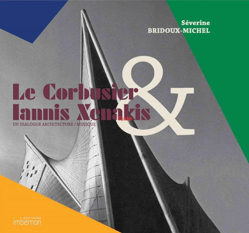 Le Corbusier & Iannis Xenakis: un dialogue architecture / musique.